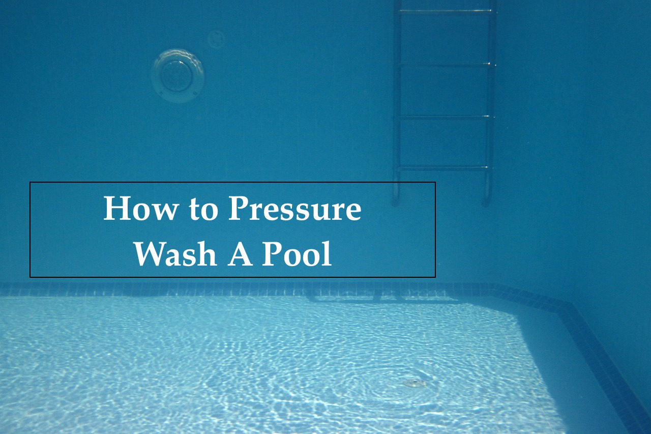 title card for how to pressure wash a pool post